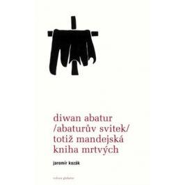 Diwan Abatur (Abaturův svitek) totiž Mandejská kniha mrtvých - Jaromír Kozák