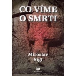 Co víme o smrti - Miroslav Sígl