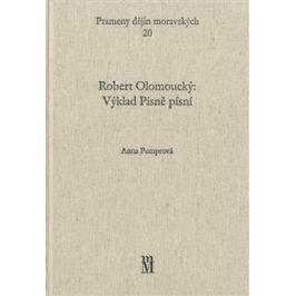 Robert Olomoucký: Výklad Písně písní - Anna Pumprová
