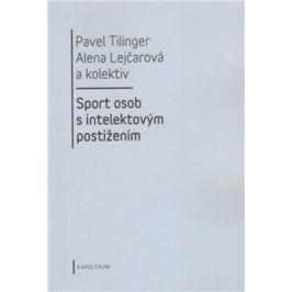 Sport osob s intelektovým postižením - Alena Lejčarová, Pavel Tilinger