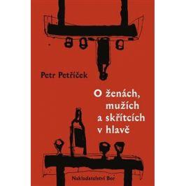 O ženách, mužích a skřítcích v hlavě - Petr Petříček