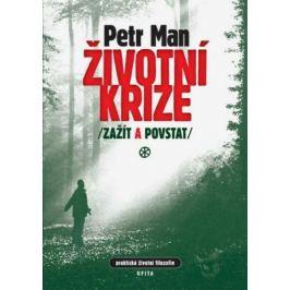 Životní krize - zažít a povstat - Petr Man