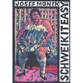 Schweik it easy - Josef Moník