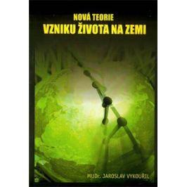 Nová teorie vzniku života na Zemi - Jaroslav Vykouřil