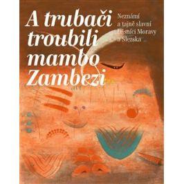 A trubači troubili mambo Zambezi - Zdeněk Gába, Antonín Hošťálek, Blanka Švábová