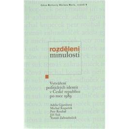 Rozděleni minulostí - Tomáš Zahradníček, Jiří Suk, Michal Kopeček, Petr Roubal, Adéla Gjuričová