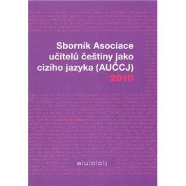 Sborník Asociace učitelů češtiny jako cizího jazyka (AUČCJ) 2010 - Kateřina Hlínová