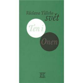 Václava Tilleho svět Ten i Onen - Václav Tille