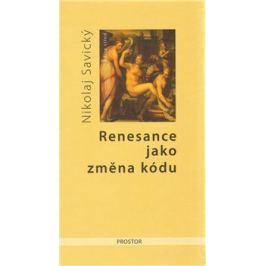 Renesance jako změna kódu