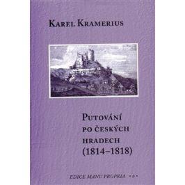 Putování po českých hradech (1814–1818) - Karel Kramerius, Marcela Kalašová