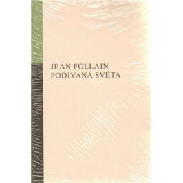 Podívaná světa - Jean Follain