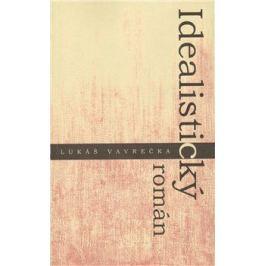 Idealistický román - Lukáš Vavrečka