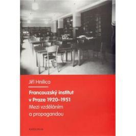 Francouzský institut v Praze 1920-1951 - Jiří Hnilica