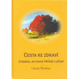 Cesta ke zdraví - Gisela Weidner