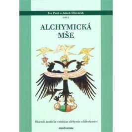 Alchymická mše - Jakub Hlaváček, Ivo Purš
