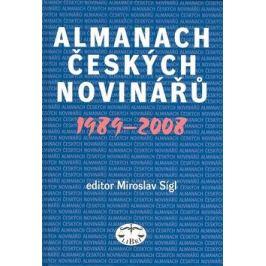 Almanach českých novinářů 1989-2008 - Miroslav Sígl