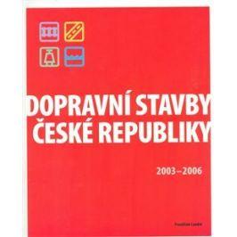 Dopravní stavby České republiky 2003-2006 - František Laudát