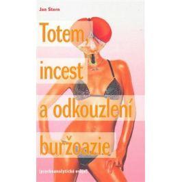 Totem, incest a odkouzlení buržoazie - Jan Štern