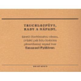 Truchlozpěvy, rady a nápady - Emanuel Pišišvor