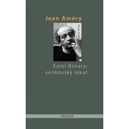 Karel Bovary, venkovský lékař - Jean Améry