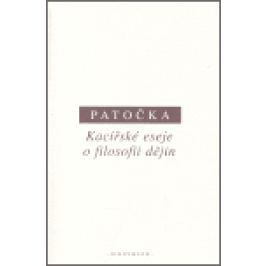 Kacířské eseje o filosofii dějin - Jan Patočka