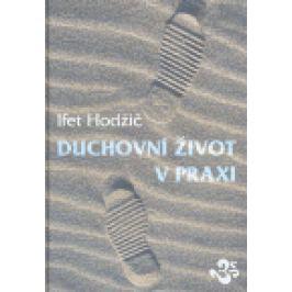 Duchovní život v praxi - Ifet Hodžič