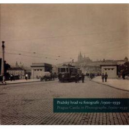 Pražský hrad ve fotografii 1900-1939 / Prague Castle in Photographs 1900-1939 - Pavel Scheufler, Pousta Zdeněk, Klára Halmanová, Michal Šula