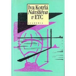 Návštěva v ETC : třiatřicet povídek - Iva Kotrlá