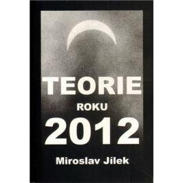 Teorie roku 2012 - Miroslav Jílek