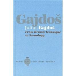 From Drama Technique to Scenology - Július Gajdoš