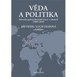 Věda a politika - Filipová Lucie, Jiří Pešek