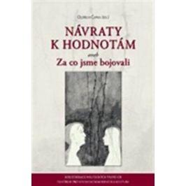 Návraty k hodnotám aneb Za co jsme bojovali - Oldřich Čapka