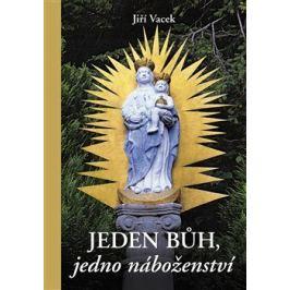 Jeden Bůh, jedno náboženství - Jiří Vacek