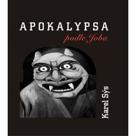 Apokalypsa podle Joba - Karel Sýs