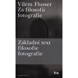 Za filosofii fotografie - Vilém Flusser
