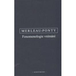 Fenomenologie vnímání - Maurice Merleau-Ponty