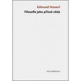 Filosofie jako přísná věda - Edmund Husserl