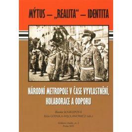 Národní metropole v čase vyvlastnění, kolaborace a odporu - Blanka Soukupová, Róża Godula Weclawowicz