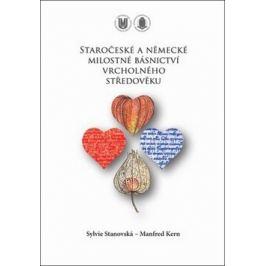 Staročeské a německé milostné básnictví vrcholného středověku - Sylvie Stanovská, Manfred Kern