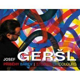 Příběhy barev / Stories of colours - Josef Geršl