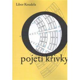 O pojetí křivky - Libor Koudela