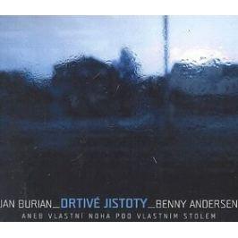Drtivé jistoty aneb Vlastní noha pod vlastním stolem - Jan Burian