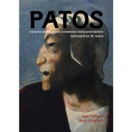 Patos v českém umění, poezii a umělecko-estetickém myšlení čtyřicátých let 20. století - Josef Vojvodík