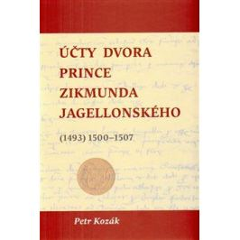 Účty dvora prince Zikmunda Jagellonského - Petr Kozák