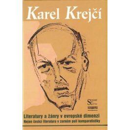 Literatury a žánry v evropské dimenzi - Karel Krejčí, Marcel Černý