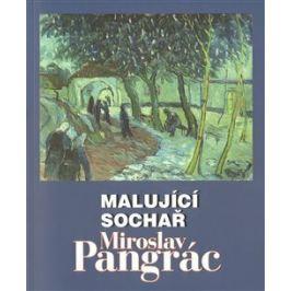Malující sochař Miroslav Pangrác