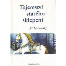 Tajemství starého sklepení - Jiří Miškovský