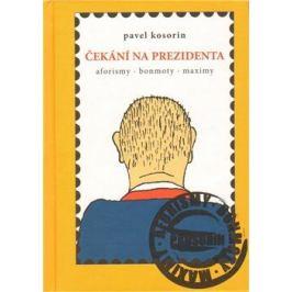 Čekání na prezidenta - Pavel Kosorin, Daniel Ladman