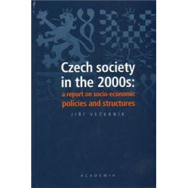 Czech society in the 2000s: a report on socio-economic policies and structures - Jiří Večerník