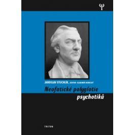 Neofatické polyglotie psychotiků - Jaroslav Stuchlík